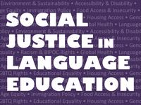 purple box with words Social Justice in Language Education with aspects of social justice written in the backgroun